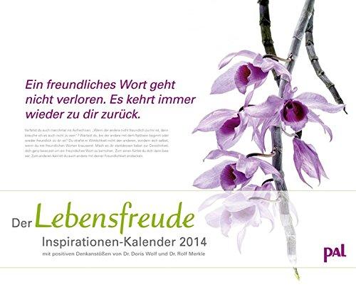 PAL Lebensfreude Inspirationen 2014: Wandkalender mit 12 positiven Denkanstößen und einmaligen Blütenträumen