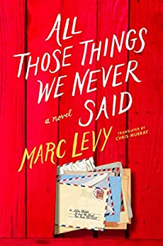 All Those Things We Never Said (US Edition) by [Levy, Marc]
