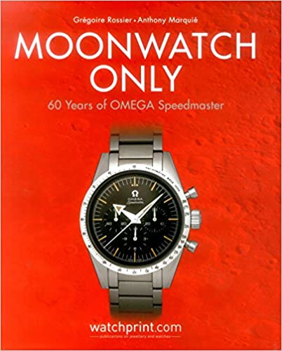 Moonwatch Only 60 Years Of Omega Speedmaster Gregoire Rossier