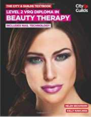 The City & Guilds Textbook: Level 2 VRQ Diploma in Beauty Therapy: includes Nail Technology (Vocational)