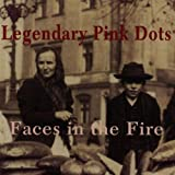 Faces in the Fire by Legendary Pink Dots (2011-03-22)
