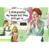 I Child Proofed My House But... funny fridge magnet