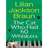 The Cat Who Had 60 Whiskers (Cat Who... Book 29)