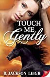 Touch Me Gently, D. Jackson Leigh, 1602826676