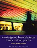 Knowledge and the Social Sciences : Theory, Method, Practice, , 0415329752