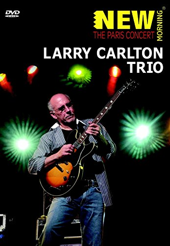 Carlton Trio, Larry - The Paris - Larry Carlton Dvd