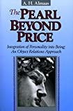 The Pearl Beyond Price: Integration of Personality into Being: An Object Relations Approach (Diamond Mind Series, No. 2)