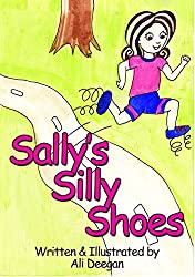 Sally's Silly Shoes: A story about a girl who uses her imagination to bring boring shoes to life.