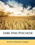 Liebe und Psychose, Benno Hermann Laquer, 1149009039