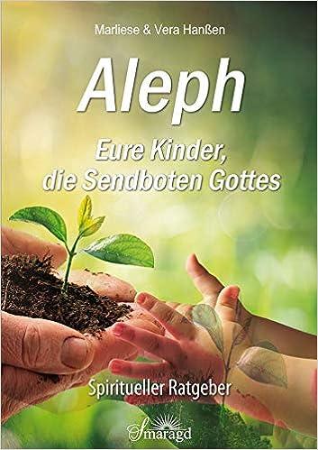 Aleph - Eure Kinder, die Sendboten Gottes