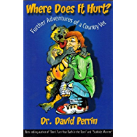 Where Does it Hurt? Further Adventures of a Country Vet