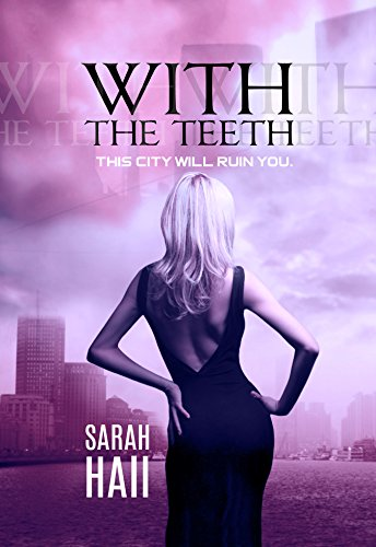 This book has bite! The vampires of Seattle seem hellbent on ruining the whole city. And Silas with it.With the Teeth (Legions Book 3) by Sarah Hall