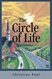The Circle of Life, Christine Paul, 0595228704