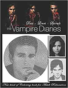 The Vampire Diaries Dots Lines Spirals The Best Adult Coloring Book For Halloween Coloring Book Relaxation 9798677084867 Amazon Com Books