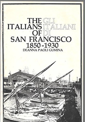 The Italians of San Francisco 1850-1930 2nd (second) by Gumina, Deanna Paoli (1978) Paperback