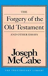 The Forgery of the Old Testament and Other Essays (Freethought Library)