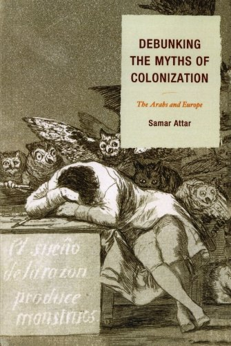 Debunking the Myths of Colonization: The Arabs and Europe