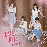45th Single「LOVE TRIP / しあわせを分けなさい Type E」通常盤