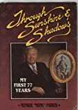 Through Sunshine and Shadows : My First 77 Years, Parker, Monroe, 0873988442