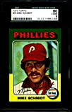 1975 TOPPS #70 MIKE SCHMIDT PHILLIES SGC 80 = 6 2028