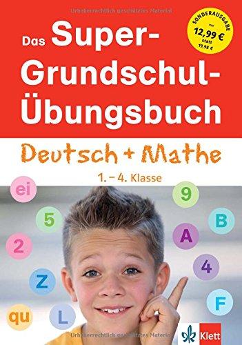 Klett Das Super-Grundschul-Übungsbuch Deutsch und Mathematik 1. - 4. Klasse (Die kleinen Lerndrachen)