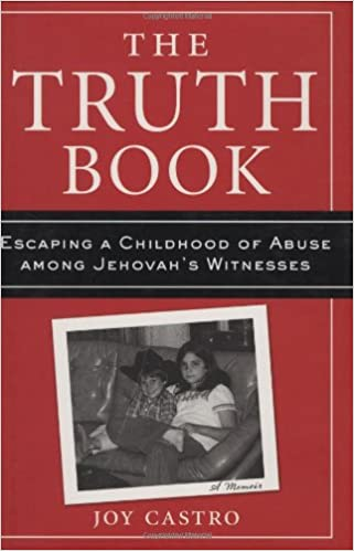 The Truth Book: Escaping a Childhood of Abuse Among