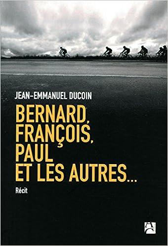 Lire Bernard, François, Paul et les autres... epub pdf