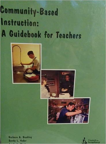 Community Based Instruction A Guidebook For Teachers Barbara A