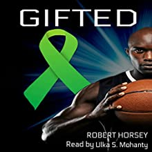 Gifted Audiobook by Robert Horsey Narrated by Ulka S. Mohanty
