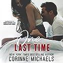 One Last Time Hörbuch von Corinne Michaels Gesprochen von: Andi Arndt, Sebastian York