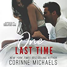 One Last Time Audiobook by Corinne Michaels Narrated by Andi Arndt, Sebastian York
