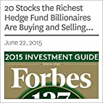 20 Stocks the Richest Hedge Fund Billionaires Are Buying and Selling Now | Liyan Chen,Nathan Vardi