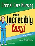 #8: Critical Care Nursing Made Incredibly Easy! (Incredibly Easy! Series®)
