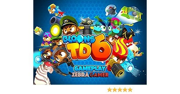 Amazon com: Clip: Bloons TD 6 Gameplay - Zebra Gamer: Zebra