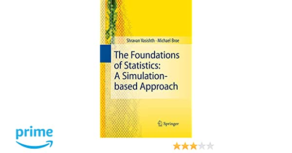 The Foundations of Statistics A Simulation-based Approach