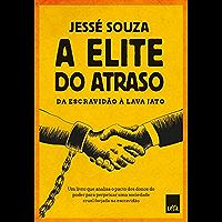 A elite do atraso: Da escravidão à Lava Jato