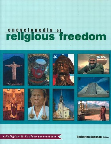 Encyclopedia Of Religious Freedom (Religion And Society)
