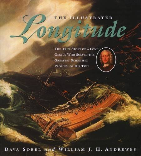 The Illustrated Longitude: The True Story of a Lone Genius Who Solved the Greatest Scientific Problem of His Time by Dava Sobel, William J. H. Andrewes(January 1, 2003) Paperback