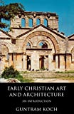 Early Christian Art and Architecture: An Introduction