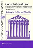 Constitutional Law: National Power and Federalism, Examples & Explanations, Second Edition (Examples & Explanations Series)