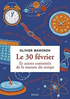 Le 30 février et autres curiosités de la mesure du temps, Marchon, Olivier