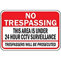 No Trespassing 24 Hour Cctv Surveillance Trespassers Prosecuted Metal Sign 10 in x 7 in