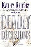 Deadly Decisions, Kathy Reichs, 0684859718