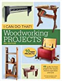 img - for I Can Do That! Woodworking Projects: 48 quality furniture projects that require minimal experience and tools book / textbook / text book