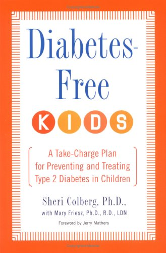 Read Online Diabetes-Free Kids: A Take-Charge Plan for Preventing and Treating Type-2 Diabetes in Children PDF