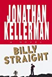 Billy Straight, Jonathan Kellerman, 0375704221