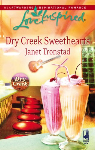 Dry Creek Sweethearts (Dry Creek Series #12) (Love Inspired #439)