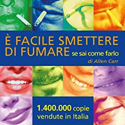 È facile smettere di fumare se sai come farlo [It's Easy to Quit Smoking if You Know How to Do It]