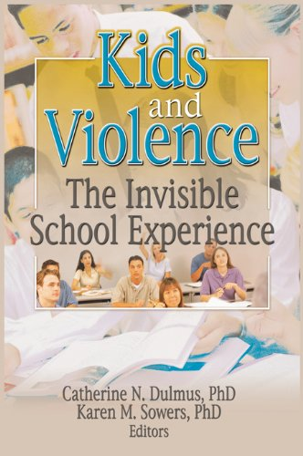 Download Kids and Violence: The Invisible School Experience (Monograph Published Simultaneously as the Journal of Evidenc) Pdf