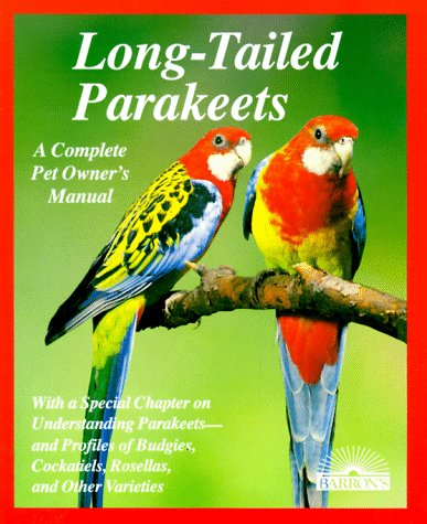 Long-Tailed Parakeets (Complete Pet Owner's Manuals) 1